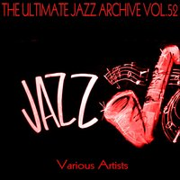 The Ultimate Jazz Archive, Vol. 52 — сборник