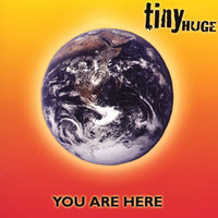You Are Here — tinyHUGE