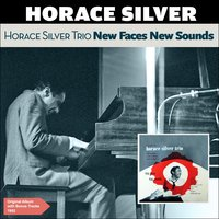 New Faces New Sounds — Horace Silver Trio