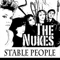 Stable People — The Nukes