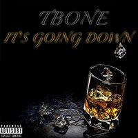 Its Going Down - Single — Tbone