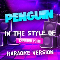 Penguin (In the Style of Christina Perri) - Single — Ameritz Tracks Planet