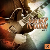 Doo Wop Tradition, Vol. 2 — сборник