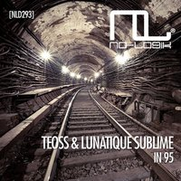 In 95 — Teoss, Lunatique Sublime