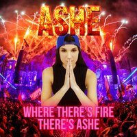 Where There's Fire, There's Ashe — Ashe