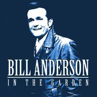 In the Garden — Bill Anderson