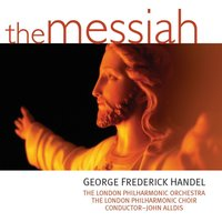 The Messiah — London Philharmonic Orchestra, John Alldis, Lithuanian Chamber Orchestra, Imants Kokars, Chamber Choir Ave Sol, Георг Фридрих Гендель