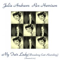 My Fair Lady (Broadway Cast Recording) — Фредерик Лоу, Julie Andrews, Rex Harrison