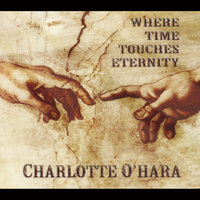 Where Time Touches Eternity — Charlotte O'Hara