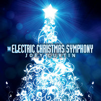 The Electric Christmas Symphony — Joey Curtin