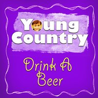 Drink a Beer - Single — Young Country Hits