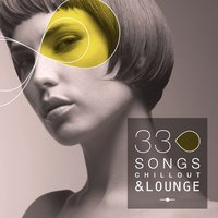 33 Song Chillout & Lounge — сборник