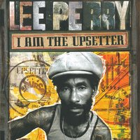 "I Am the Upsetter - The Story of the Lee ""Scratch"" Perry Golden Years — сборник"