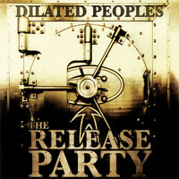 The Release Party — Dilated Peoples
