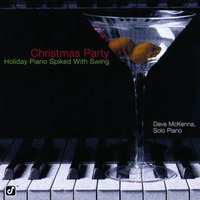 Christmas Party - Holiday Piano Spiked With Swing — Dave McKenna