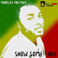Show Some Love — Marley Palmer