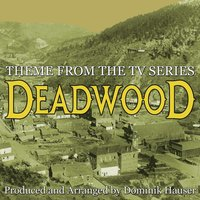 "Main Theme (From the Score to ""Deadwood"") — Dominik Hauser"