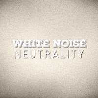 White Noise Neutrality — White Noise 2015