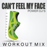 Can't Feel My Face — Power DJ's