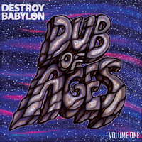 Dub of Ages, Vol. 1 — Destroy Babylon