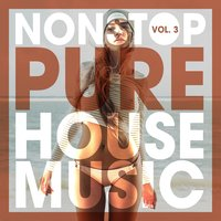 Nonstop Pure House Music, Vol. 3 — сборник