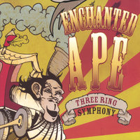 Three Ring Symphony — Enchanted Ape