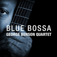 Blue Bossa — George Benson Quartet
