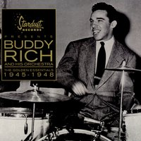 The Golden Essentials 1945-1948 — Buddy Rich and His Orchestra
