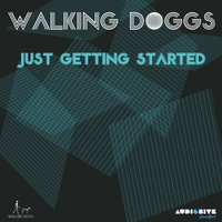 Just Getting Started — Walking Doggs