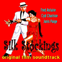 Silk Stockings - Original Film Soundtrack — Fred Astaire