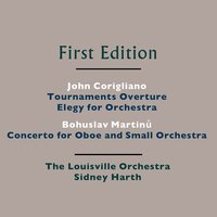 John Corigliano: Tournaments Overture, Elegy for Orchestra - Bohuslav Martinů: Concerto for Oboe and Small Orchestra, H. 353 — The Louisville Orchestra and Sidney Harth