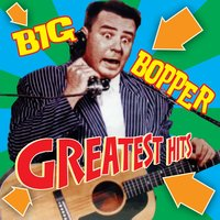Greatest Hits — Big Bopper