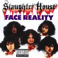 Face Reality — Slaughter House