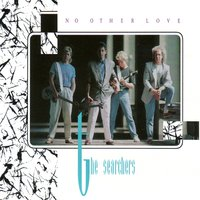 No Other Love — The Searchers
