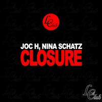 Closure — JoC H, Nina Schatz