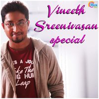 Vineeth Sreenivasan Special — Vineeth Sreenivasan