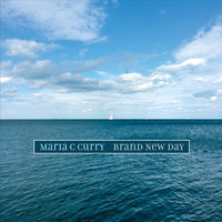 Brand New Day — Maria C Curry