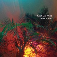Alive n Well — Falcon Jane