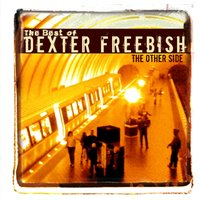 The Other Side - The Best of Dexter Freebish — Dexter Freebish