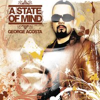 A State of Mind — George Acosta