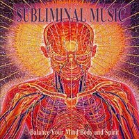 Balance Your Mind Body and Spirit Subliminal Music — Effective Subliminal Programming