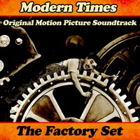 "Modern Times: ""The Factory Set"" — Charlie Chaplin, Alfred Newman Orchestra"
