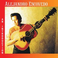 An Inroduction — Alejandro Escovedo
