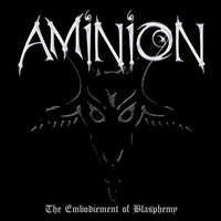 The Embodiment of Blasphemy Anniversary Edition — Aminion