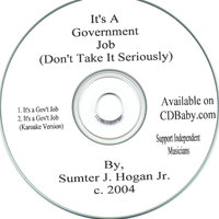 It's A Government Job — Sumter J. Hogan Jr.