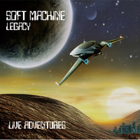 Live Adventures — Soft Machine Legacy