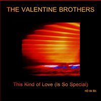This Kind of Love (Is so Special) 64 Bit Master — The Valentine Brothers