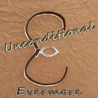Unconditional — Evermore
