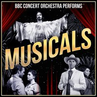 The BBC Concert Orchestra Performs Musicals — BBC Concert Orchestra, Various Composers