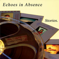 Stories — Echoes in Absence